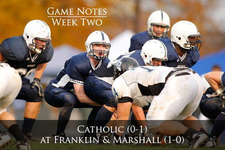 Week Two Game Notes: CUA (0-1) at F&M (1-0)