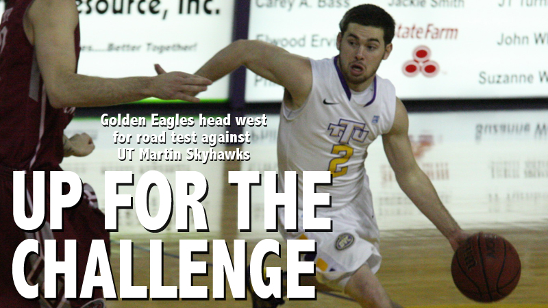Golden Eagles focus in on conference battle at UT Martin