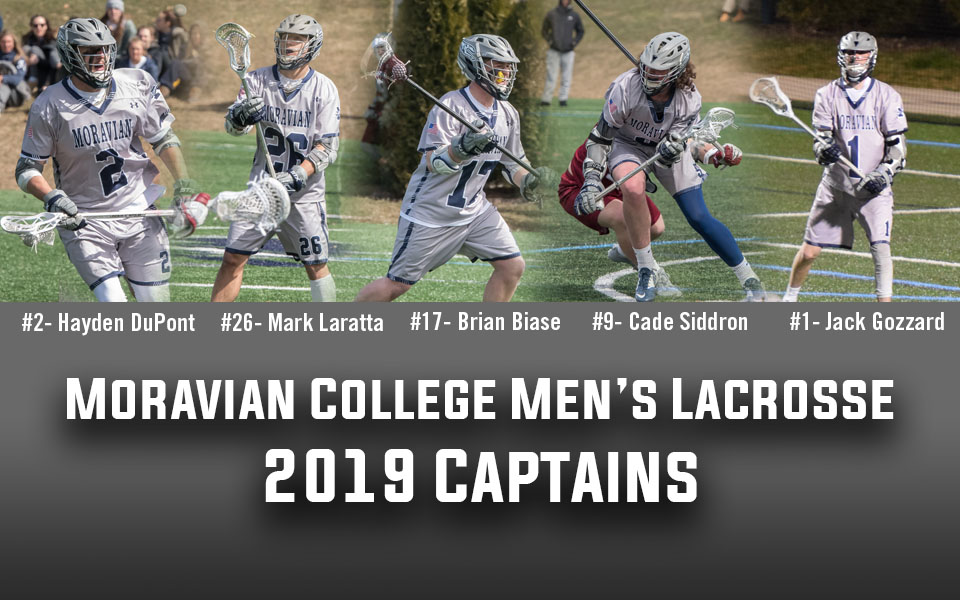 Hayden DuPont, Mark Laratta, Brian Biase, Cade Sidron and Jack Gozzard named as 2019 Moravian men's lacrosse team captains.