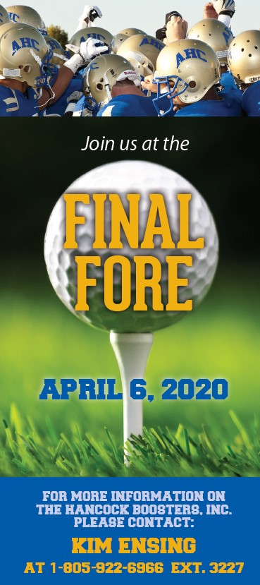 Join us at the Final Fore, April 6, 2020. For more information contact Kim Ensing at 805-922-6966 ext.3227
