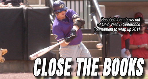 Season comes to a close with 6-1 OVC Tourney loss to SEMO