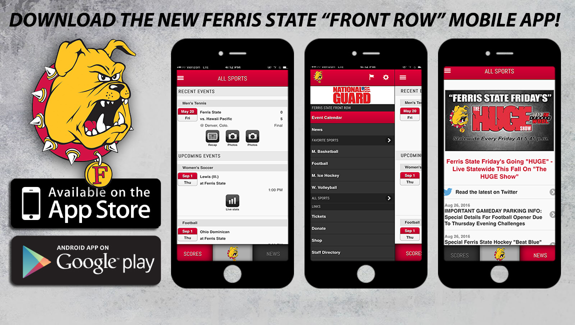 Get your seats in the Front Row. Download the Ferris State mobile app.