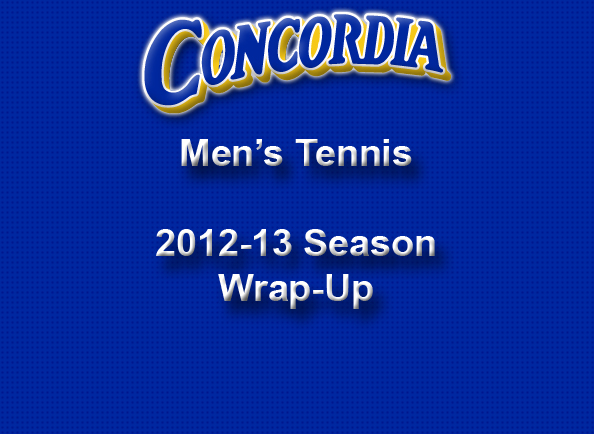 2012-13 Concordia College Men's Tennis Season Wrap-up