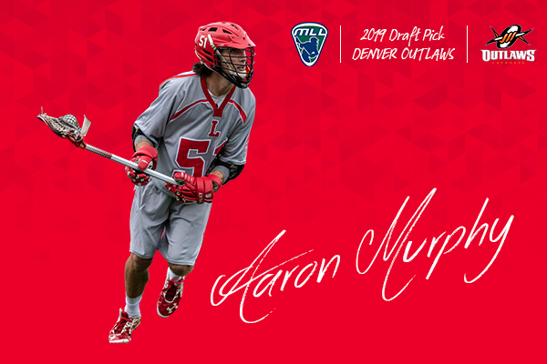 Cutout image of aaron murphy playing lacrosse on red background. Text: Aaron Murphy 2018 draft pick. Denver Outlaws and MLL logos in corner.
