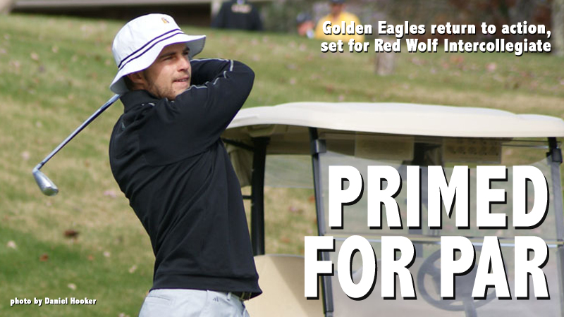 Golden Eagles return to action at Red Wolf Intercollegiate
