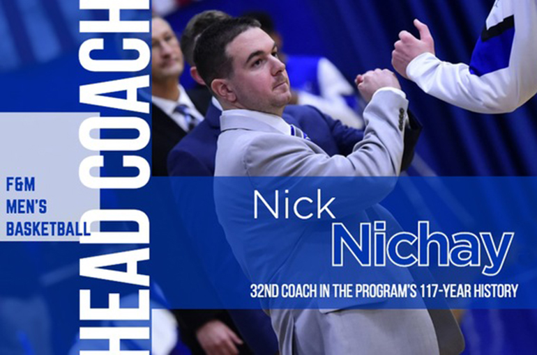 Nichay Elevated to F&M Men's Basketball Head Coach