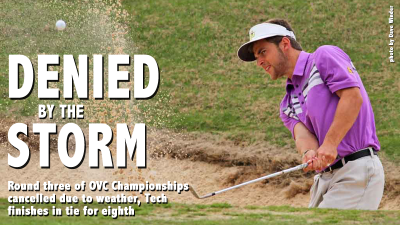 Final day of OVC Championships cancelled, Tech finishes tied for eighth