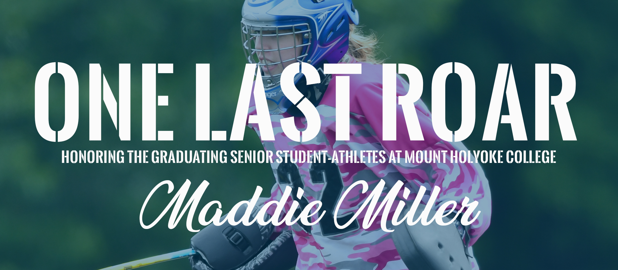 One Last Roar: Maddie Miller, Field Hockey
