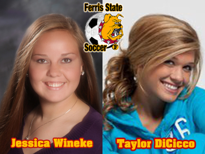 Jessica Wineke and Taylor DiCicco To Play Women's Soccer At Ferris State