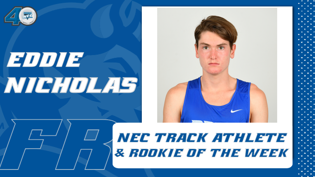 Eddie Nicholas Named NEC Player & Rookie of the Week