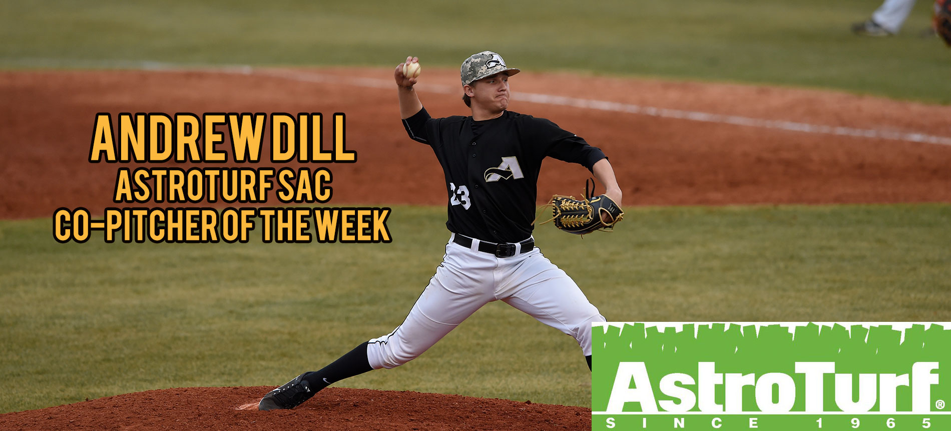Dill Named AstroTurf South Atlantic Conference Baseball Co-Pitcher of the Week