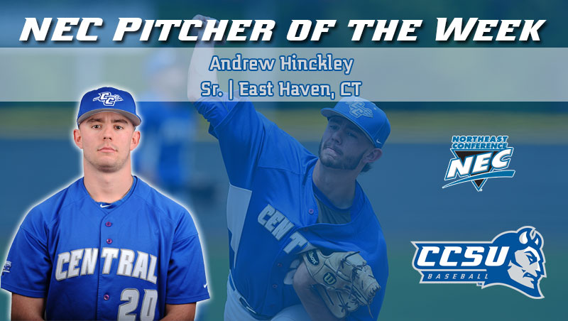 Hinckley Takes NEC Baseball Pitcher of the Week Honors
