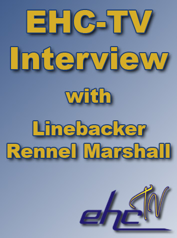 EHC-TV Interview With Senior Linebacker Rennel Marshall