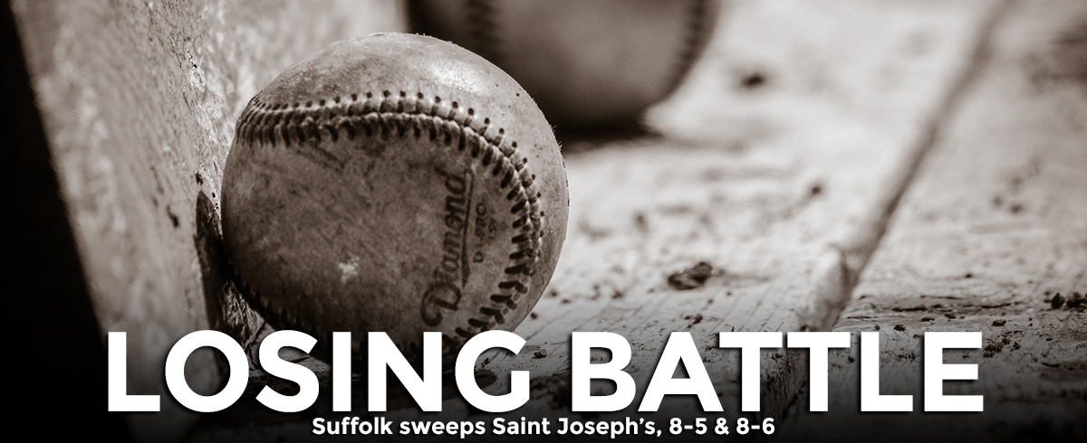 Suffolk Sweeps Saint Joseph's, 8-5 & 8-6