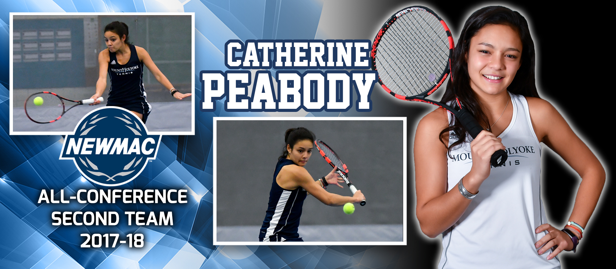 Graphic showing a variety of photos of Lyons tennis player, Catherine Peabody, who was named to the 2017-18 NEWMAC All-Conference Second Team in #3 Singles.
