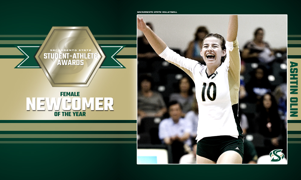 VOLLEYBALL'S ASHTIN OLIN NAMED SACRAMENTO STATE'S FEMALE NEWCOMER OF THE YEAR