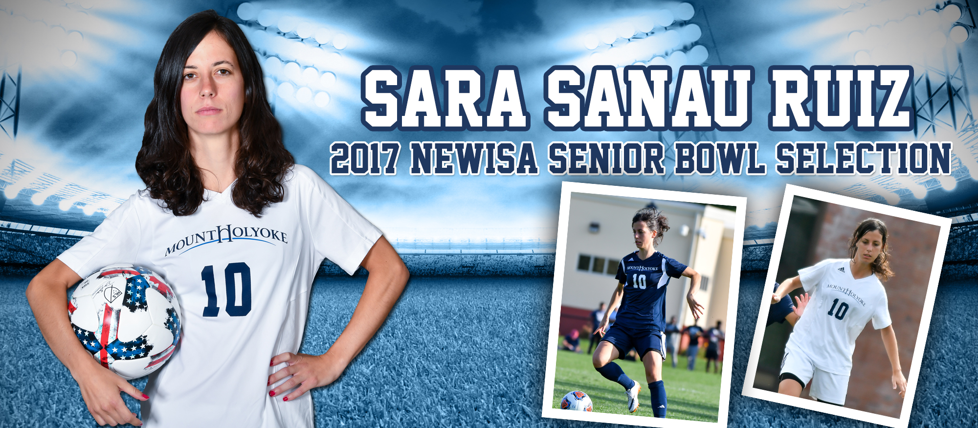 Graphic featuring Lyons soccer player, Sara Sanau Ruiz, who was selected to compete in the New England Women's Intercollegiate Soccer Association Senior Bowl on December 3rd.
