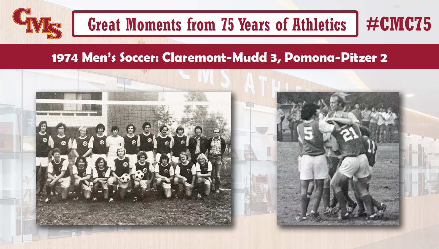 A team shot from the 1974 soccer team and a goal celebration. Words over the photo read: Great Moments from 75 Years of Athletics, 1974 Men's Soccer: Claremont-Mudd 3, Pomona-Pitzer 2