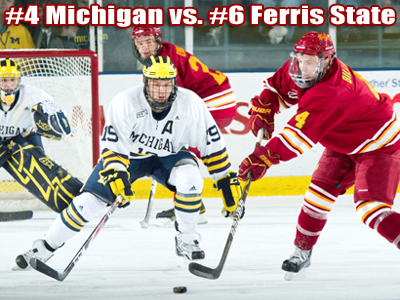 Hockey Notes: #6 Ferris State at #4 Michigan