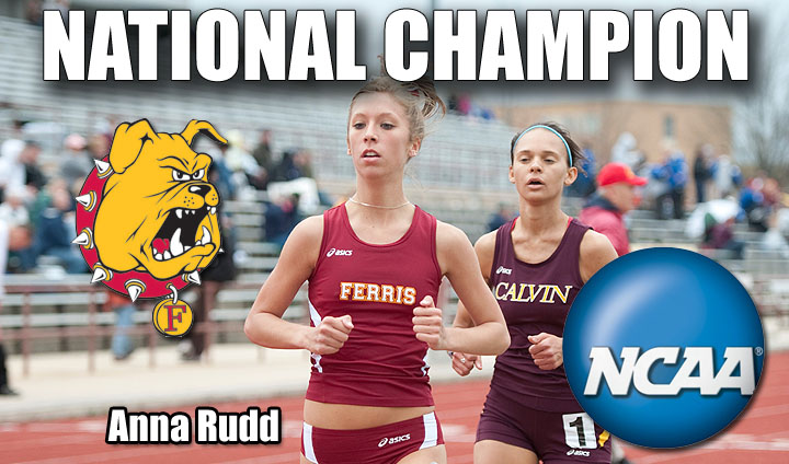 Ferris State's Anna Rudd Claims NATIONAL CHAMPIONSHIP In 5,000 Meters