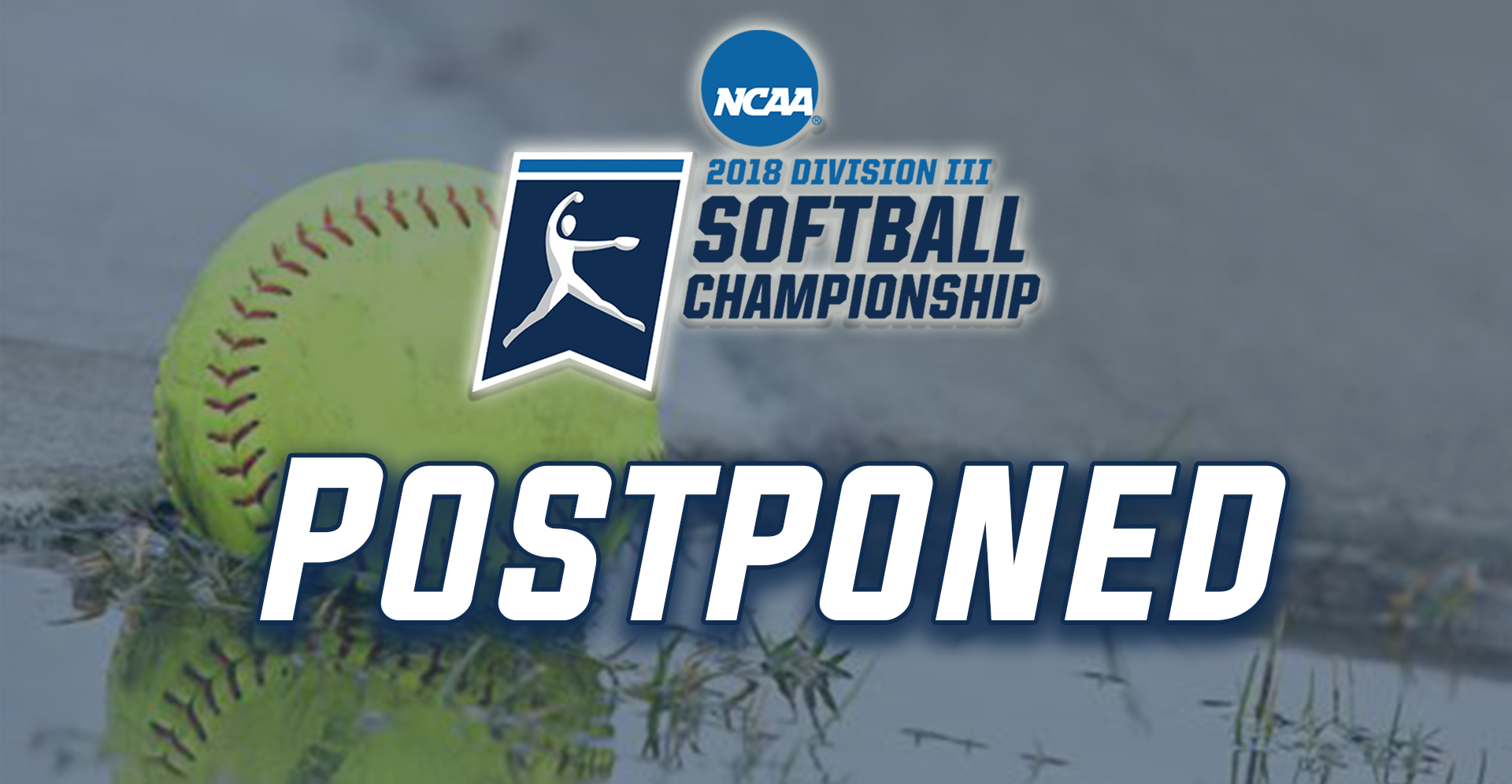 NCAA DIII Softball Super Regional at Rowan University postponed due to weather on May 18.
