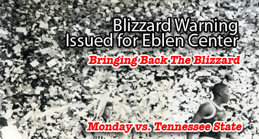 "Eblen Center under ""blizzard"" warning for TSU game Monday night"