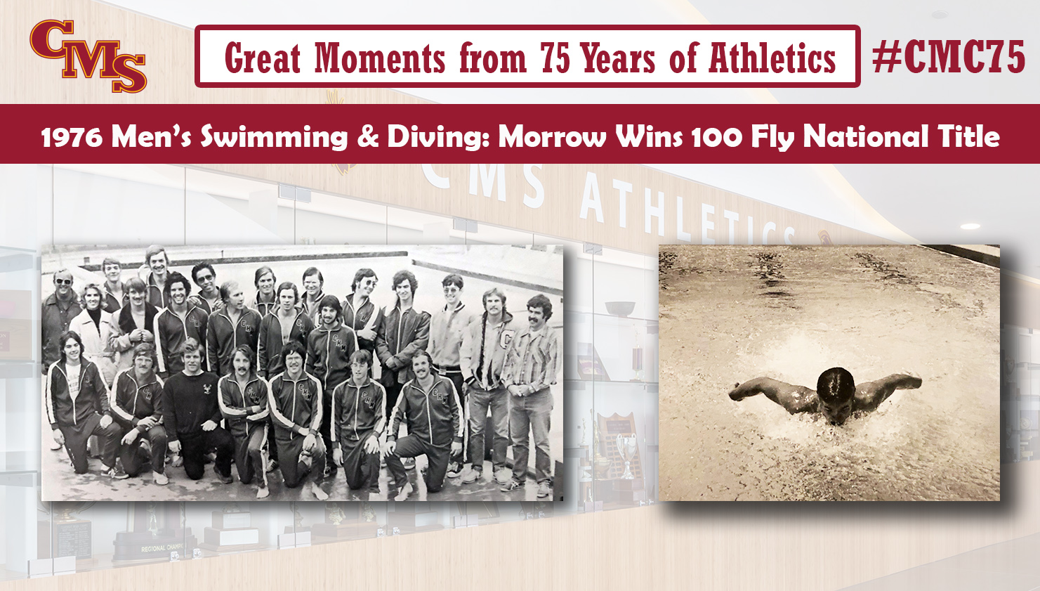 Pictures of the 1976 CMS swim and dive team and Bill Morrow competing in the butterfly. Words over the photo read: Great Moments from 75 Years of Athletics, 1976 Men's Swimming & Diving: Morrow Wins 100 Fly National Title