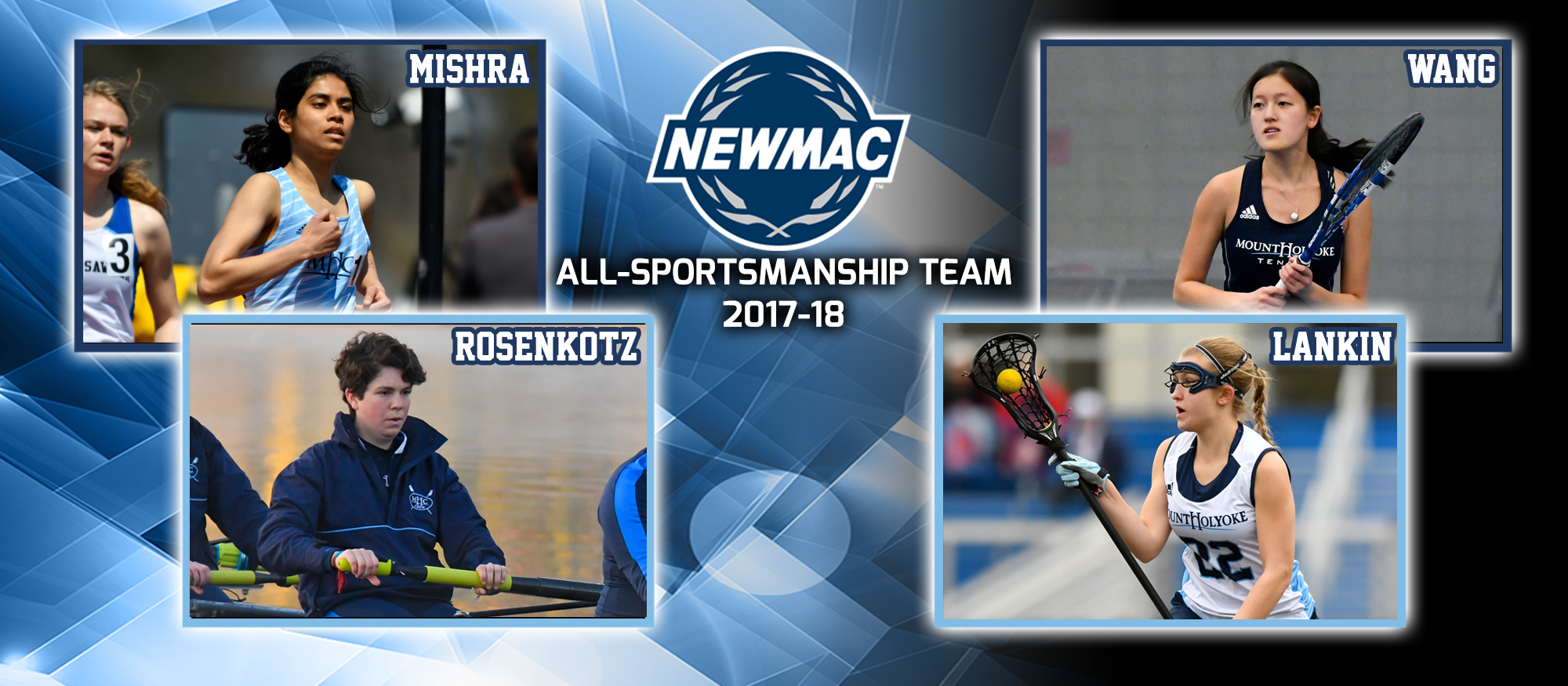 Graphic depicting the four NEWMAC All-Sportsmanship Teams for the spring 2018, including track & field's Gargi Mishra, tennis's Clara Wang, rowing's Mira Rosenkotz and lacrosse's Julia Lankin.