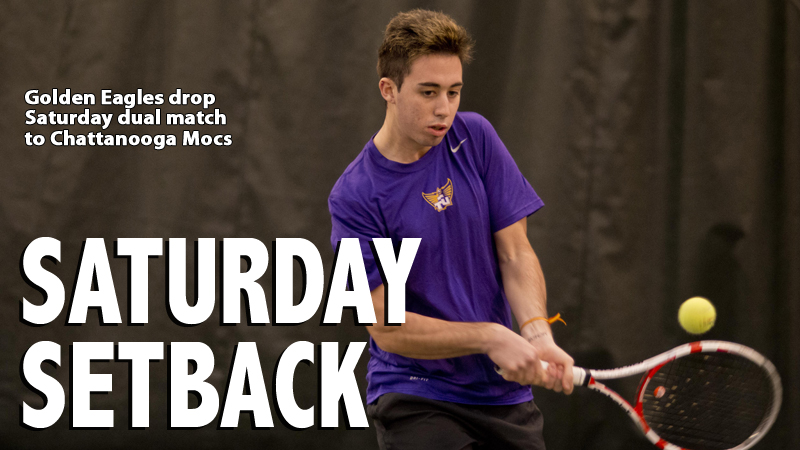 Golden Eagle tennis team drops Saturday afternoon contest at Chattanooga