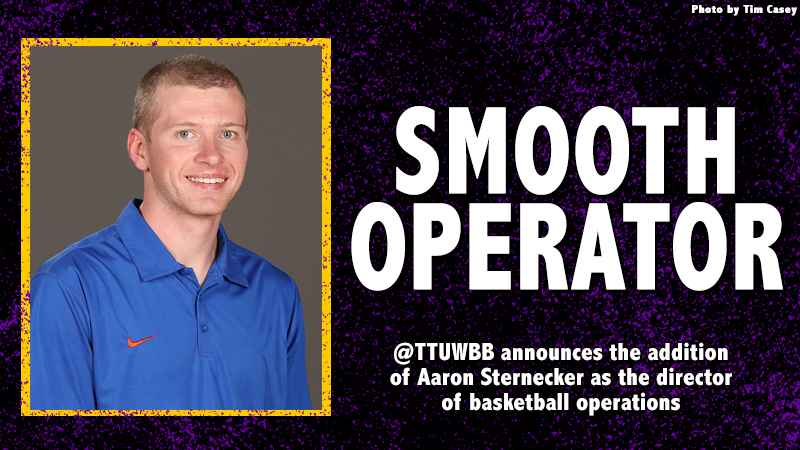 Lovely @TTUWBB Announces The Addition Of Aaron Sternecker As The Director Of  Basketball Operations