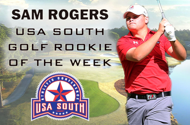 Golf: Sam Rogers named USA South Golf Rookie of the Week for second straight week.