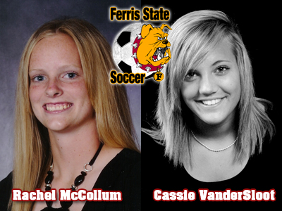 Ferris State Women's Soccer Adds McCollum and VanderSloot