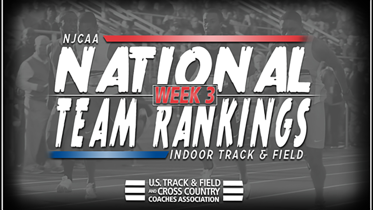 2018 NJCAA Indoor Track & Field National Rankings – Week 3