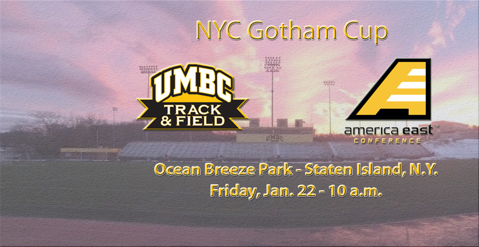 UMBC Track and Field Returns to New York for New York City Gotham Cup on Friday