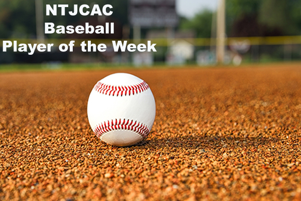NTJCAC Baseball Players of the Week (April 30 - May 6)