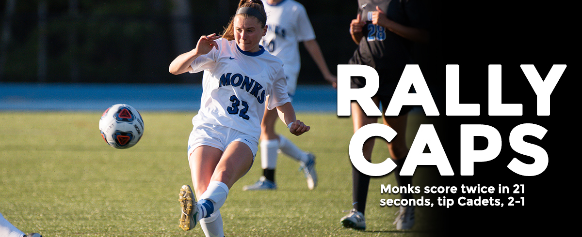 Monks Strike Twice Late, Rally Past Cadets 2-1