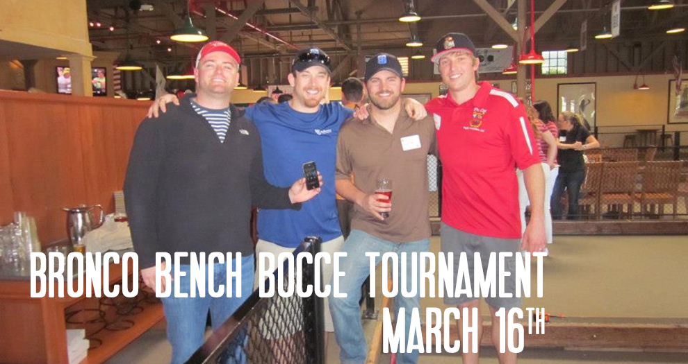 Join Us At The Bronco Bench Foundation Annual Bocce Ball Tournament March 16