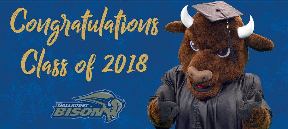 Congratulations Class of 2018 - Gally The Bison (Mascot) wear graduation regalia and gives a thumbs up. A Gallaudet Bison watermark is in the lower left hand side.