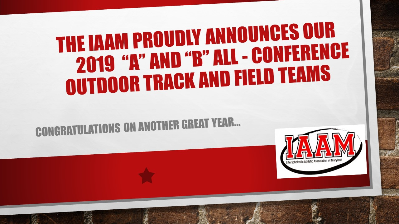 "Congratulations to the IAAM ""A"" and ""B"" All-Conference Outdoor Track and Field Teams"