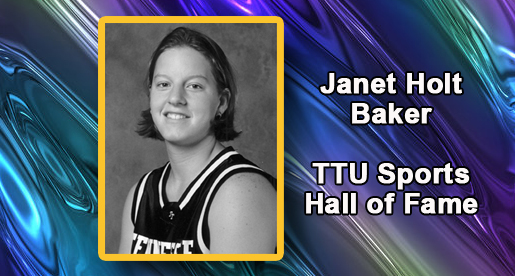 Janet Holt Baker to be inducted into TTU Sports Hall of Fame Nov. 2