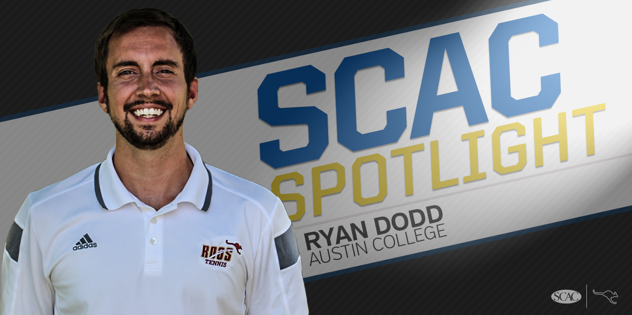 SCAC SPOTLIGHT: Ryan Dodd, Austin College