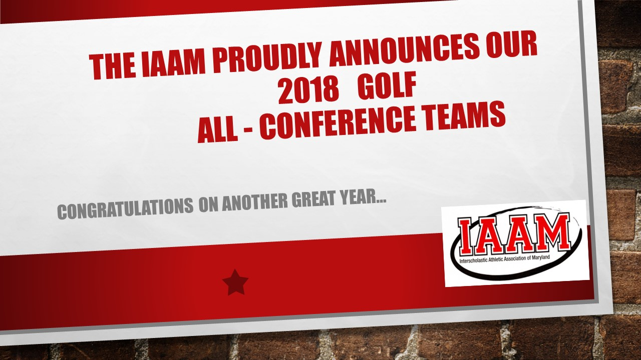 The IAAM Proudly Announces Our 2018 Golf All-Conference Teams
