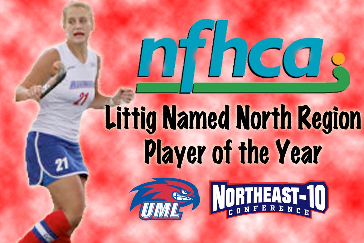 Kayla Littig of UMass Lowell Named North Region Player of the Year