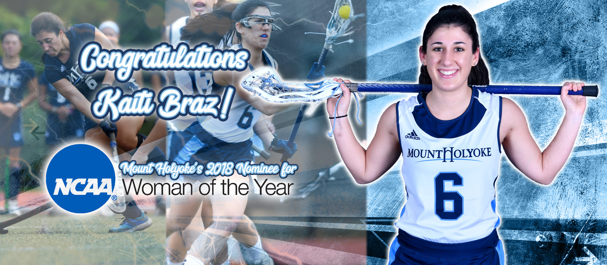 Photo depicting several images of former Lyons field hockey/lacrosse standout Kaitlin Braz '18 who was named MHC's selection for the 2018 NCAA Woman of the Year Award.