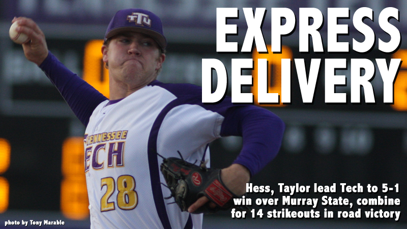 Hess, Taylor dominate on the mound as Tech defeats Murray State, 5-1