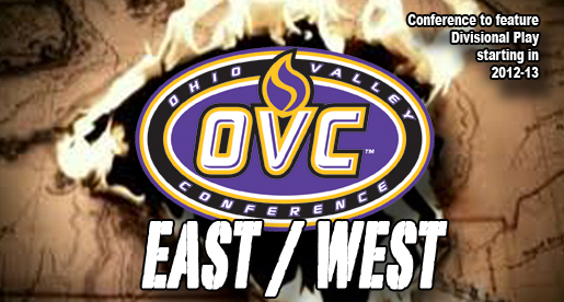 OVC moves to East/West Divisional play in basketball for 2012-13