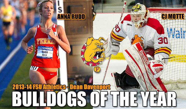 "Anna Rudd & CJ Motte Tabbed As 2013-14 Ferris State Athletics Dean Davenport ""Bulldogs Of The Year"""