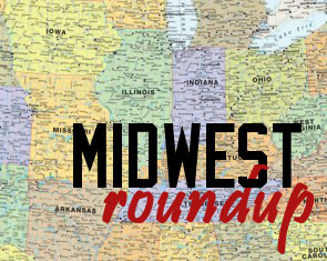 Midwest Roundup