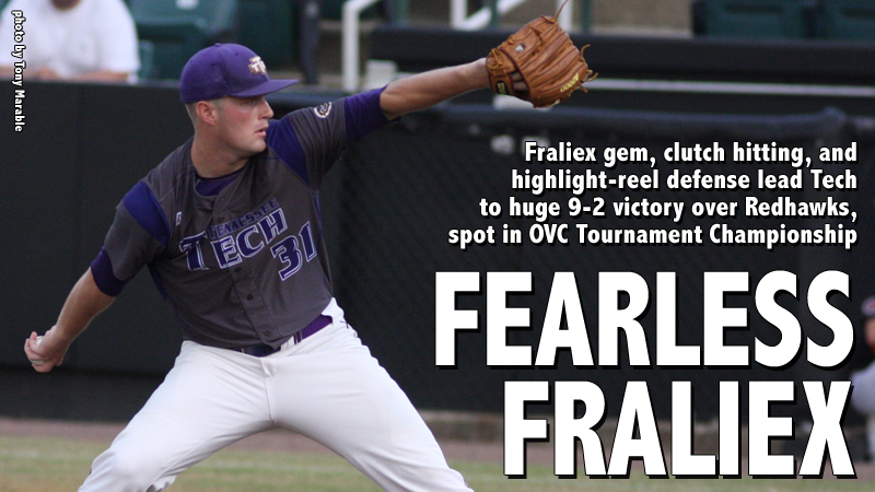 Fraliex gem, clutch hitting and defense lead Tech to OVC Tournament title game