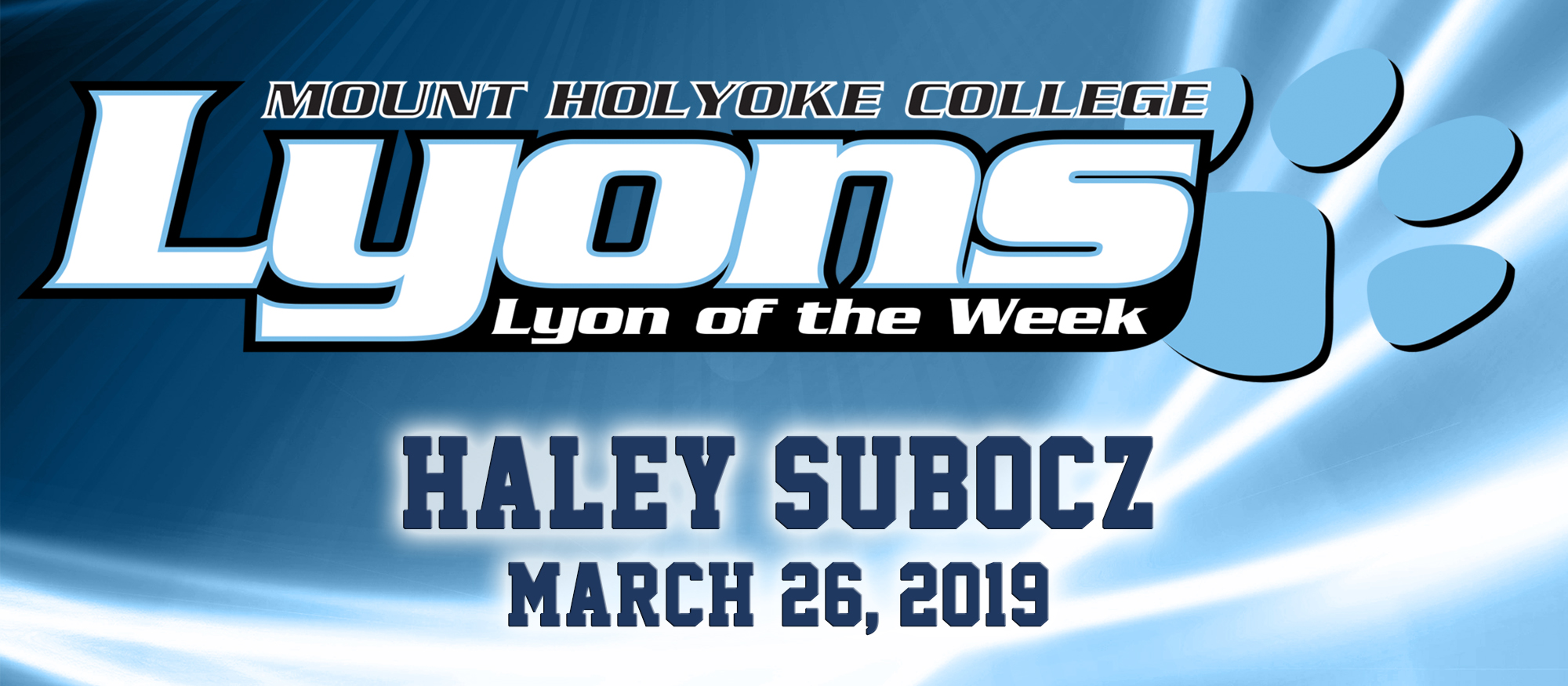 Lyon of the Week graphic for senior lacrosse captain Haley Subocz, who earned the honor on March 26, 2019.